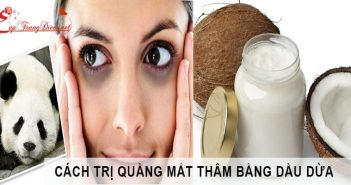 Cách trị thâm quầng mắt bằng dầu dừa hiệu quả