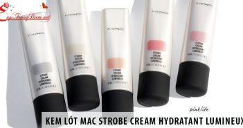 Kem lót Mac Strobe Cream Hydratant Lumineux vì sao được tin dùng?