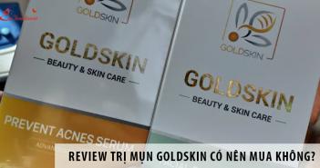 Review trị mụn goldskin có nên mua không?